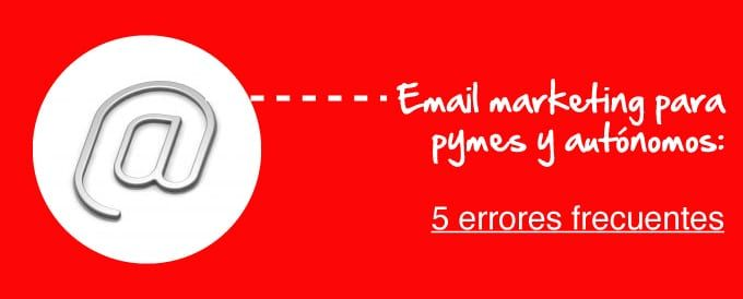 email-marketing-pymes-autonomos-web-errores-frecuentes